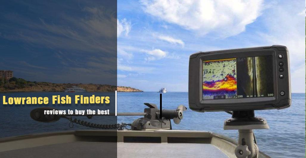 Top 5 Lowrance Fish Finders Reviews to Find for Angling