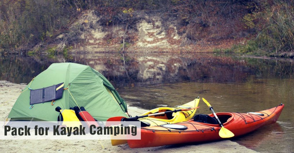 How to Pack for Kayak Camping Trips