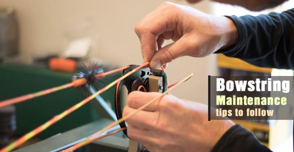 Bowstring Maintenance Tips