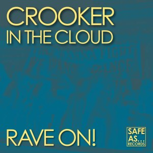 Crooker in the Cloud - Rave On!