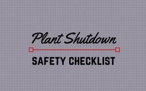 plant shutdown safety checklist
