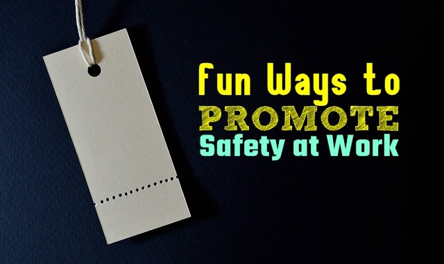 Fun Ways to Promote Safety at Work