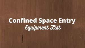 confined space entry equipment list