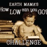 Earth Mama's How Low Can You Go Challenge!