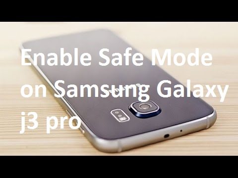 How to Enable Safe Mode on Samsung Galaxy j3 pro