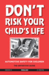 Don't Risk Your Child's Life