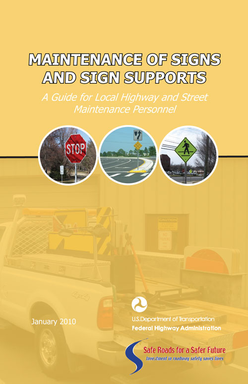 Maintenance of Signs and Sign Supports  Safety  Federal Highway Administration