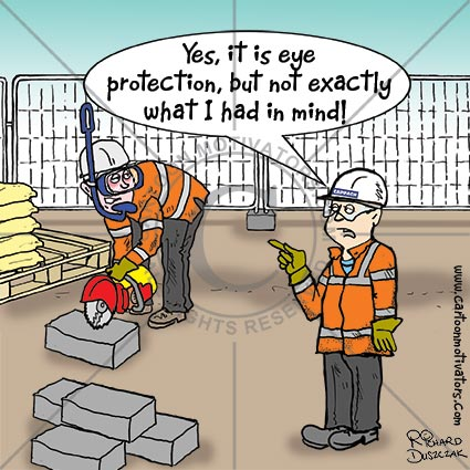 safety cartoon - building site scene, with guy cutting a concrete block and swimmers goggles and snorkel. Boss says Yes it is eye protection - but not exactly what I had in mind!