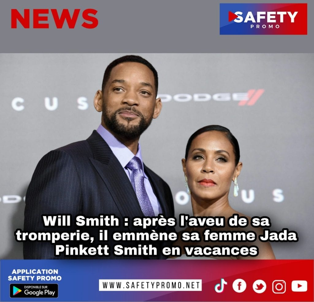 Will Smith : après l'aveu de sa tromperie, il emmène sa femme Jada Pinkett Smith en vacances-SAFETY PROMO