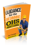 FREE ebook – Guidance for the beginning OHS professional