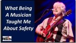 What Being a Musician Taught Me About Safety