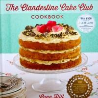 The Clandestine Cake Club Cookbook by Lynn Hill