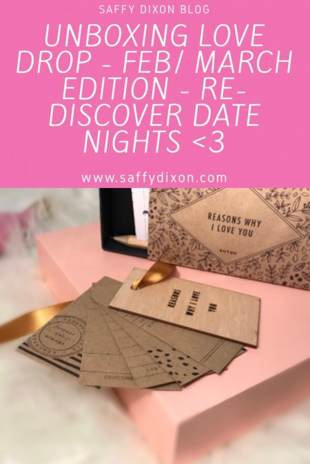 New on the blLoveDropUK UNBOXING LOVE DROP – FEB/ MARCH EDITION – RE-DISCOVER DATE NIGHTS
