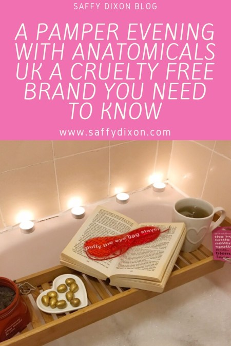 A pamper evening with Anatomicals UK a cruelty free brand you need to know