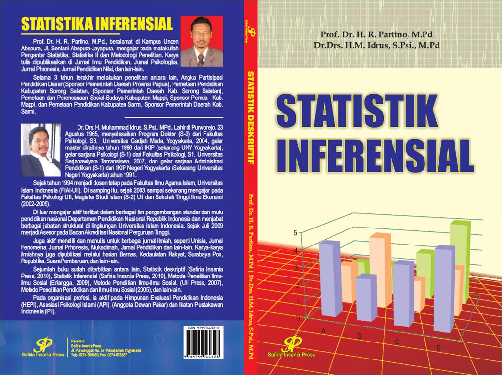 Statistik inferensial adalah teknik statistik yang digunakan untuk menganalisis data sampel dan hasilnya diberlakukan untuk populasi. Statistik Inferensial Safiria Insania Press Blog