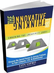 Innovative Thinking Bible, by Lon Safko