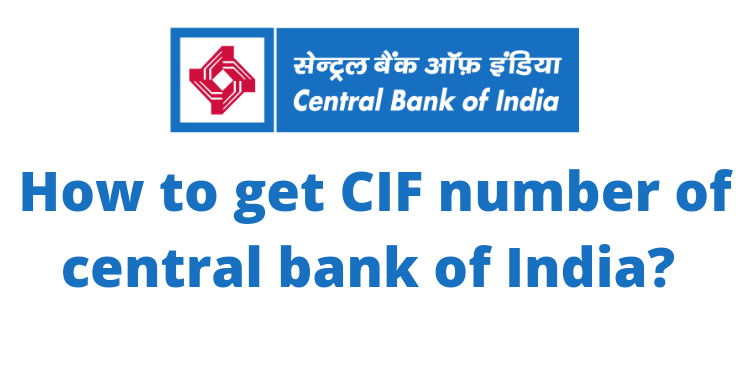 How to get cif number of central bank of india 2021?