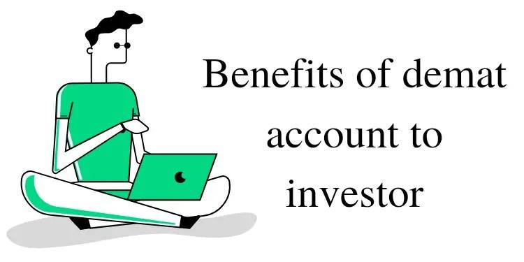 Benefits of demat account to investors