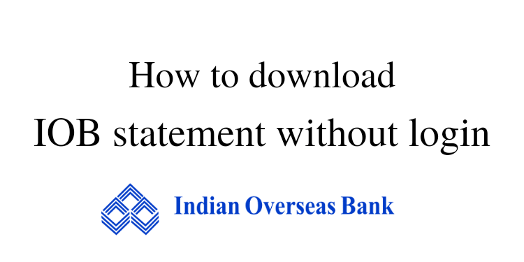 IOB statement download without login