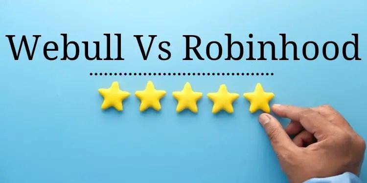 Which is better webull vs robinhood 2021