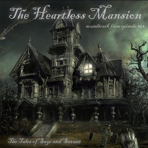 303 The Heartless Mansion