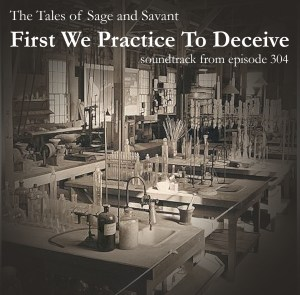 First We Practice To Deceive - Soundtrack from Episode 304
