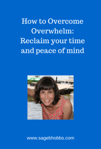 How to Overcome Overwhelm-Reclaim your time and peace of mind