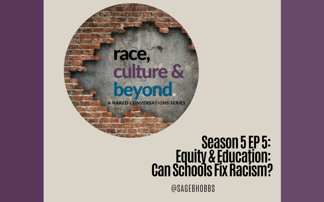 Season 5 E5: Equity & Education: Can Schools Fix Racism?