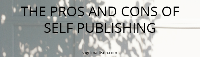 THE PROS AND CONS OF SELF PUBLISHING