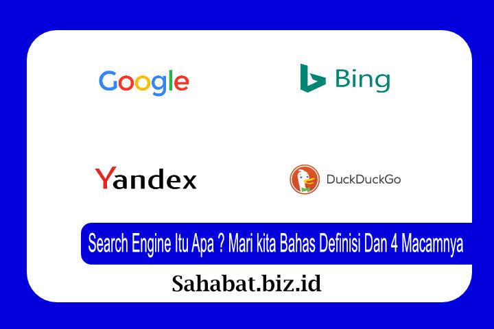 Search Engine Itu Apa ? Mari kita Bahas Definisi Dan 4 Macamnya