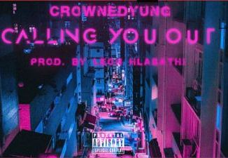 CrownedYung – Calling You Out mp3 download