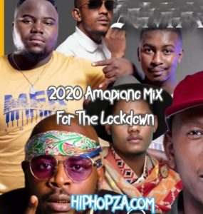 2020 Amapiano Mix For The Lockdown