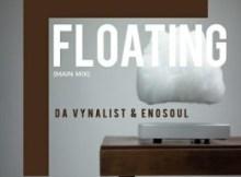 Da Vynalist & Enosoul - Floating (Main Mix)