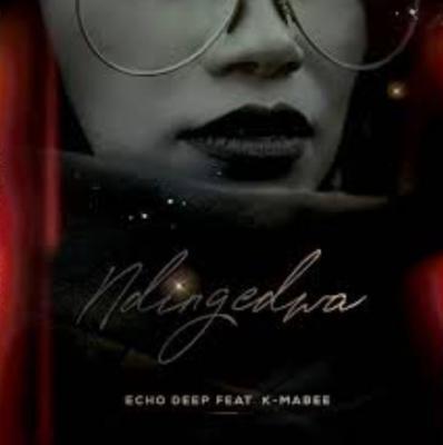 Echo Deep ft K - Mabee - Ndingedwa