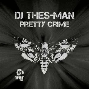 EP: DJ DJ Thes-Man - Pretty Crime