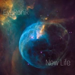 EP: EyeRonik - New Life