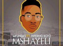 Mfundas ft Inferno Boyz - Mshayeli