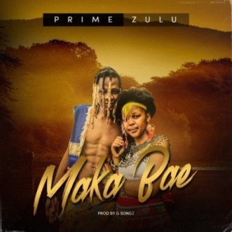 Prime Zulu - Maka Bae
