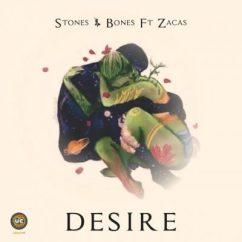 Stones & Bones ft Zacas - Desire (DJ Mix)