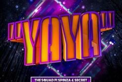 The Squad ft Spinza & Secret - Yaya