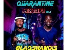 BlaqShandis (BlaQ Kiidd & Makatshana) - Quarantine Mixtape Vol. 2