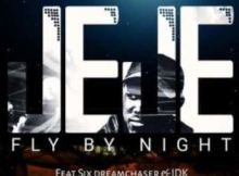 DJ Jeje ft Six DreamChaser & IDK - Fly By Night