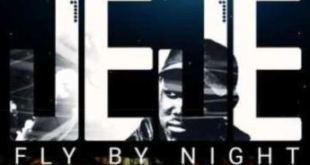 DJ Jeje ft Six DreamChaser & IDK - Fly By Night