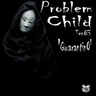 Ep: Problem Child Ten83 - Quarantino