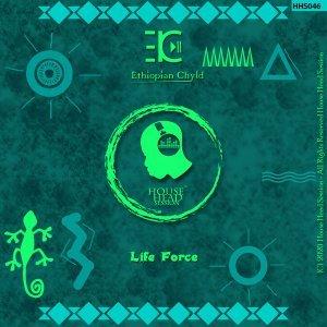 Ethiopian Chyld - Life Force (Original Mix)