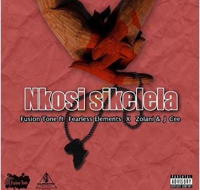 Fusion Tone ft Fearless Element Zolani & J Cee - Nkosi Sikelela
