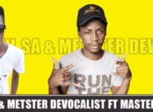 LevaSoul SA x MetSter DeVocalist ft Master Chuza - Chomi