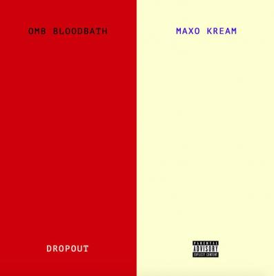 OMB Bloodbath ft Maxo Kream - Dropout