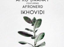 Afro Swanky ft Afronerd - Ikhovidi