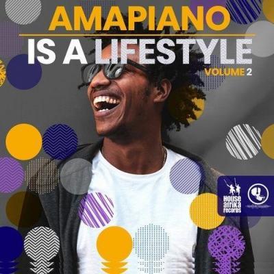 ALBUM: VA - Amapiano Is A Lifestyle Vol 2
